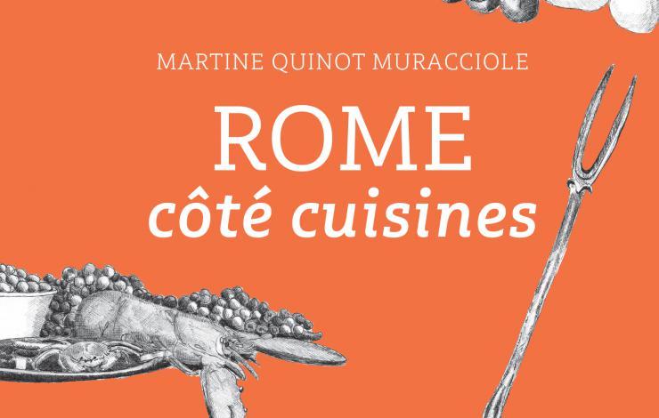 Rome, côté cuisines par Martine Quinot Muracciole