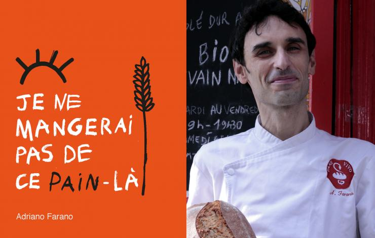 'Je ne mangerai pas de ce pain-là' de Adriano Farano