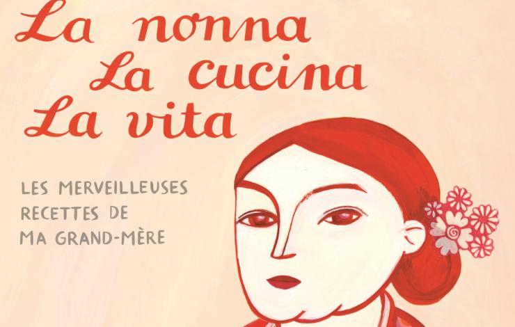 La nonna, la cucina, la vita, par Larissa Bertonasco
