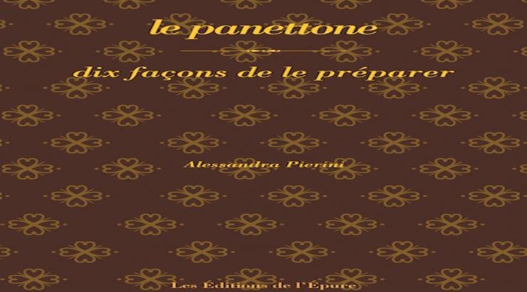 Le panettone, dix façons de le préparer par Alessandra Pierini